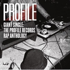 Giant Single: The Profile Records Rap Anthology